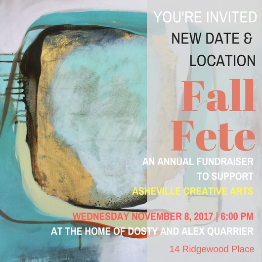 new details for the postponed event for Asheville Creative Arts' Fall Fundraiser