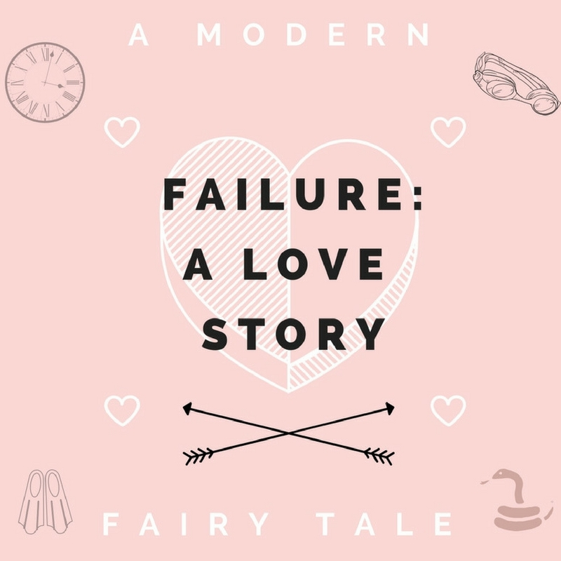 Failure: A Love Story a whimsical modern fairy tale